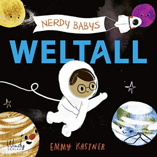 Nerdy Babys - Weltall: Astronomie für die Kleinsten: Bilderbuch zum Vorlesen für Kinder ab 2 Jahren. Wissen für Kinder: Unser Sonnensystem, das Weltall und die Planeten kindgerecht erklärt