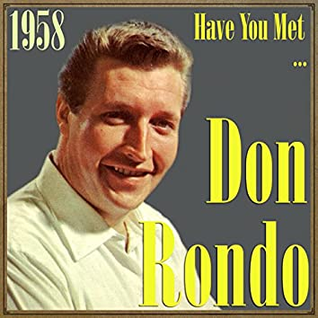 Have You Met… Don Rondo? 1958