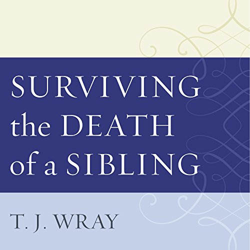 Surviving the Death of a Sibling audiobook cover art