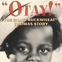 """Otay!"": The Billy ""Buckwheat"" Thomas Story"