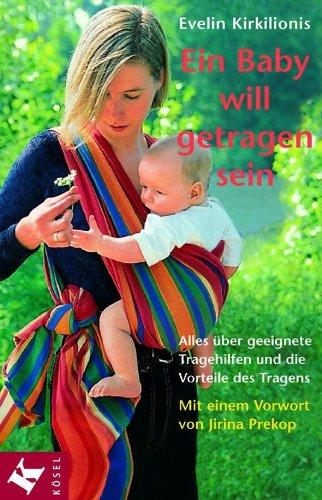 Ein Baby will getragen sein. Alles über geeignete Tragehilfen und die Vorteile des Tragens