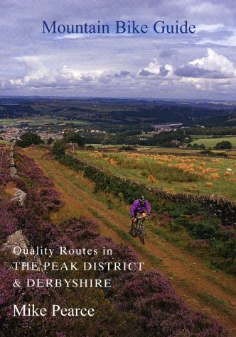 Mountain Bike Guide: Quality Routes in the Peak District and Derbyshire