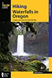 Hiking Waterfalls in Oregon: A Guide to the State s Best Waterfall Hikes