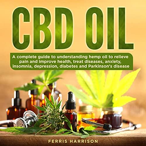 CBD Oil: A Complete Guide to...
