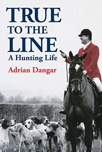 True to the Line: A Hunting Life (English Edition)