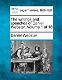 The writings and speeches of Daniel Webster. Volume 1 of 18