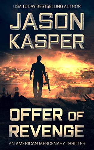 Offer of Revenge: A David Rivers Thriller (American Mercenary Book 2) by [Jason Kasper]