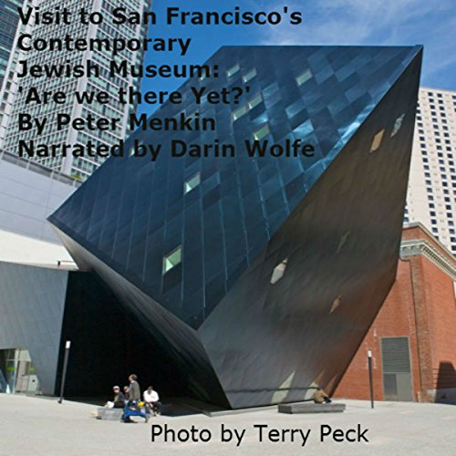 Visit to San Francisco's Contemporary Jewish Museum: 'Are We There Yet?' audiobook cover art