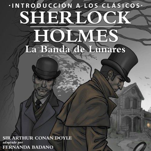 Sherlock Holmes - La Banda de Lunares [Sherlock Holmes: The Speckled Band, Spanish Edition] audiobook cover art
