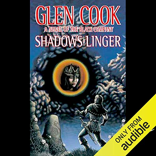 Shadows Linger: Chronicles of the Black Company, Book 2