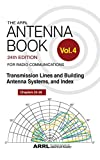 The ARRL Antenna Book for Radio Communications; Volume 4: Transmission Lines and Building Antenna Systems, and Index