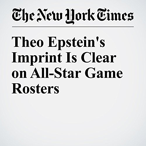 Theo Epstein's Imprint Is Clear on All-Star Game Rosters audiobook cover art