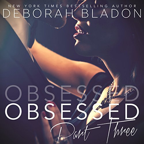 Obsessed - Part Three audiobook cover art