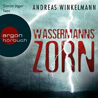 Wassermanns Zorn                   Autor:                                                                                                                                 Andreas Winkelmann                               Sprecher:                                                                                                                                 Simon Jäger                      Spieldauer: 6 Std. und 45 Min.     188 Bewertungen     Gesamt 4,4