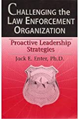 Challenging the Law Enforcement Organization : The Road to Effective Leadership Paperback