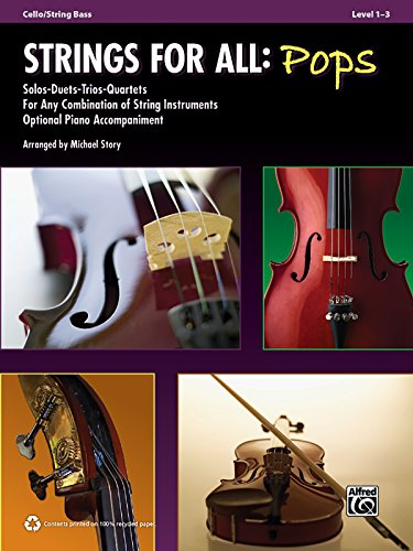 Strings for All -- Solo-Duet-Trio-Quartet with Optional Piano Accompaniment: Cello/Bass (For All Series)