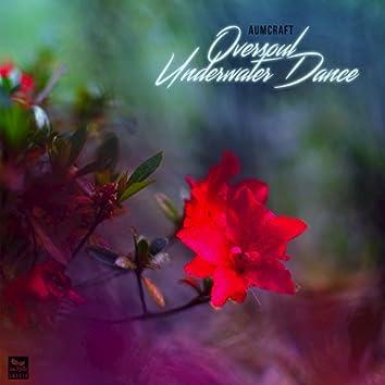 Oversoul / Underwater Dance
