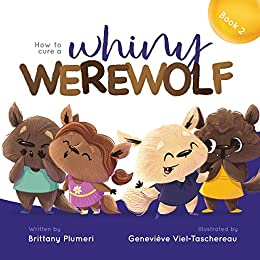 How to Cure a Whiny Werewolf (Monster Manners Lab) by [Brittany Plumeri, Genevieve Viel-Taschereau ]