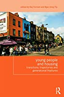 Young People and Housing: Transitions, Trajectories and Generational Fractures (Housing and Society Series)