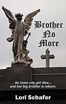 Brother No More by [Lori Schafer]