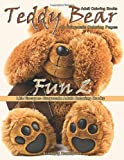 Adult Coloring Books Teddy Bear Fun 2: Life Escapes Grayscale Adult Coloring Book 48 grayscale coloring pages of Teddy Bears, stuffed bears, furry toys and childhood memories
