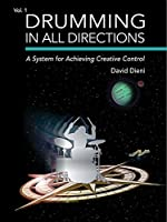 Drumming in All Directions: A System for Achieving Creative Control