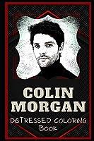 colin morgan distressed coloring book: artistic adult coloring book