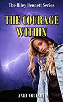 The Courage Within (Riley Bennett)