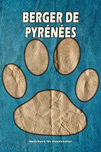 Berger de Pyrénées Notizbuch für Hundehalter: Hunderasse Berger de Pyrénées. Ideal als Geschenk für Hundebesitzer - 6x9 Zoll (ca. Din. A5) - 100 Seiten - gepunktete Linien