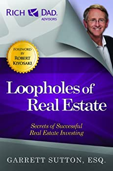 Loopholes of Real Estate (Rich Dad's Advisors (Paperback)) by [Garrett Sutton]