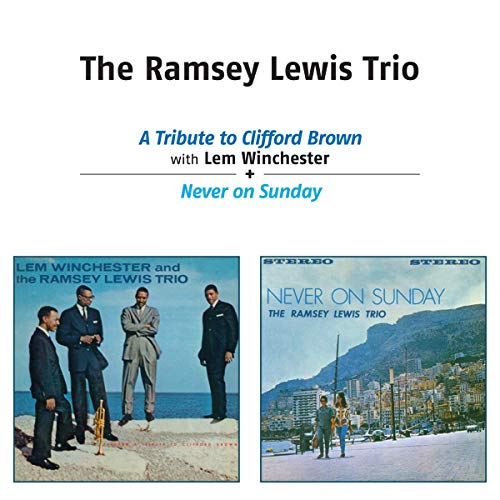 Tribute to Clifford Brown/Neve - Lewis, Ramsey -Trio-