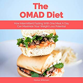 The OMAD Diet     How Intermittent Fasting with One Meal a Day Can Maximize Your Weight Loss Potential              By:                                                                                                                                 Markus Wilkinsen                               Narrated by:                                                                                                                                 Joseph Baltz                      Length: 1 hr and 58 mins     Not rated yet     Overall 0.0