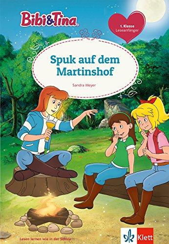 Bibi & Tina: Spuk auf dem Martinshof: Leseanfänger 1. Klasse (Lesen lernen mit Bibi und Tina)