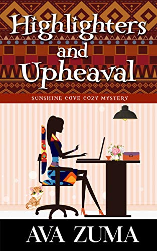 Highlighters and Upheaval (Sunshine Cove Cozy Mystery Book 4) by [Ava Zuma]