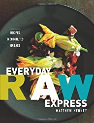 Everyday Raw Express: Recipes in 30 Minutes or Less by Matthew Kenney