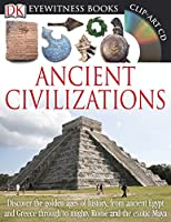 DK Eyewitness Books: Ancient Civilizations: Discover the Golden Ages of History, from Ancient Egypt and Greece to Mighty Rome and the Exotic Maya