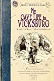 My Cave Life in Vicksburg: With Letters of Trial and Travel (Civil War)