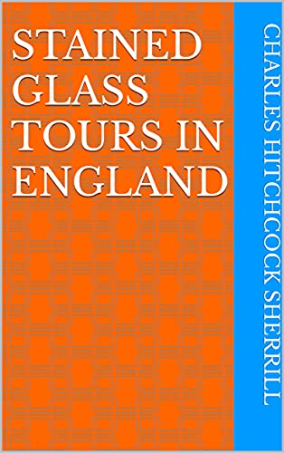 Stained Glass Tours in England (English Edition)