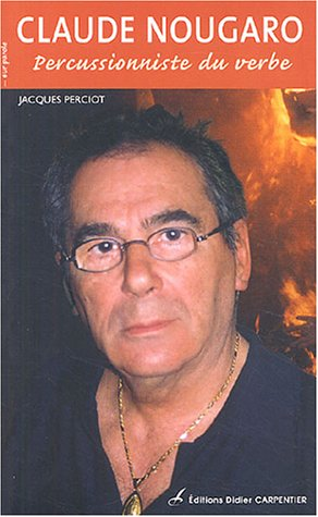 Claude Nougaro : Percussionniste du verbe