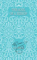 The Soul of a Bishop (The World's Popular Classics)