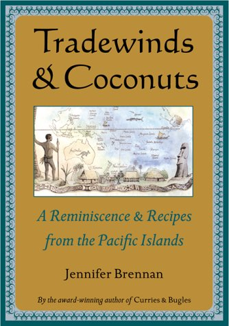 Tradewinds and Coconuts: A Reminiscence and Recipes from the Pacific Islands: A Reminiscence and Recipies from the Pacific Islands