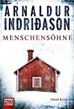 Menschensöhne: Erlendur Sveinssons 1. Fall von Arnaldur Indriðason