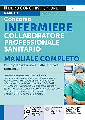 Concorso infermiere collaboratore professionale sanitario. Manuale completo. Con espansione online