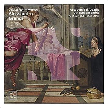 Alessandro Grandi: Celesti Fiori - Motetti