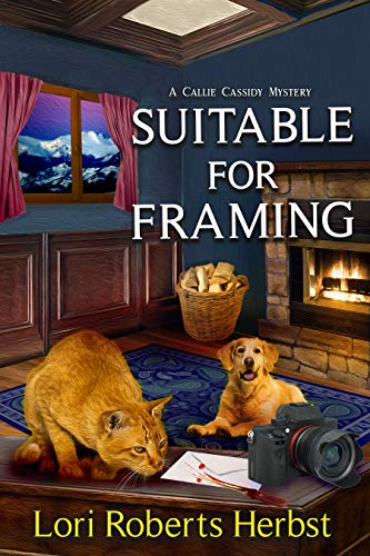Suitable for Framing (Callie Cassidy Mysteries Book 1) by [Lori Roberts Herbst]
