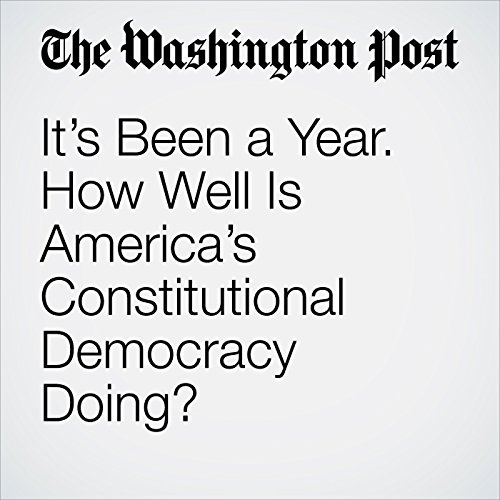 It's Been a Year. How Well Is America's Constitutional Democracy Doing? copertina