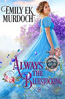 Always the Bluestocking (Never the Bride Book 6) by [Emily E K Murdoch]