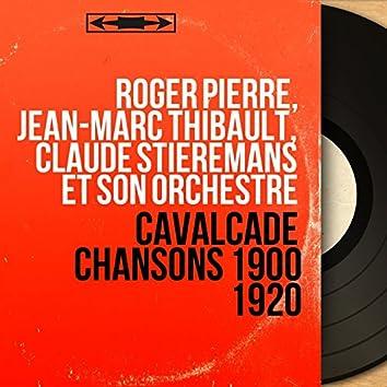 Cavalcade chansons 1900 1920 (Mono Version)