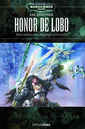 Honor de lobo: La novela de los lobos espaciales (NO Warhammer 40000)