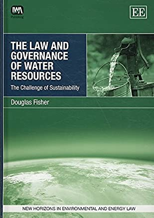 [The Law and Governance of Water Resources: The Challenge of Sustainability] (By: Douglas Fisher) [published: January, 2010]